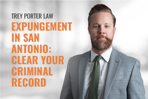 Expungement in San Antonio: Clear Your Criminal Record